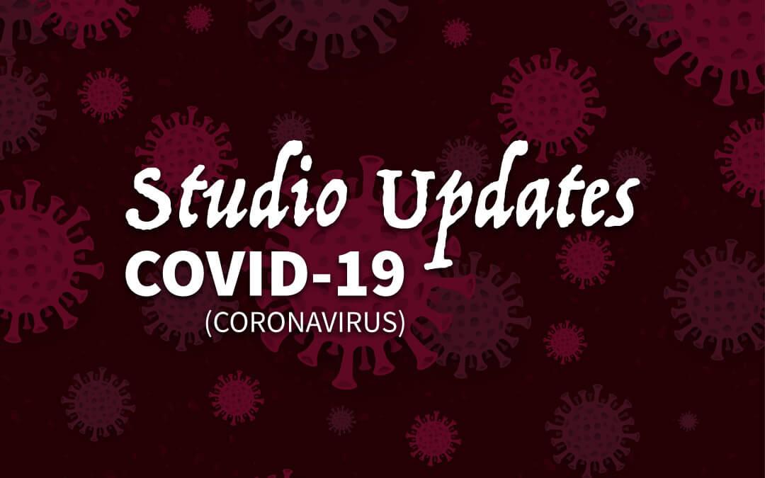 COVID-19 (Coronavirus) Studio Updates